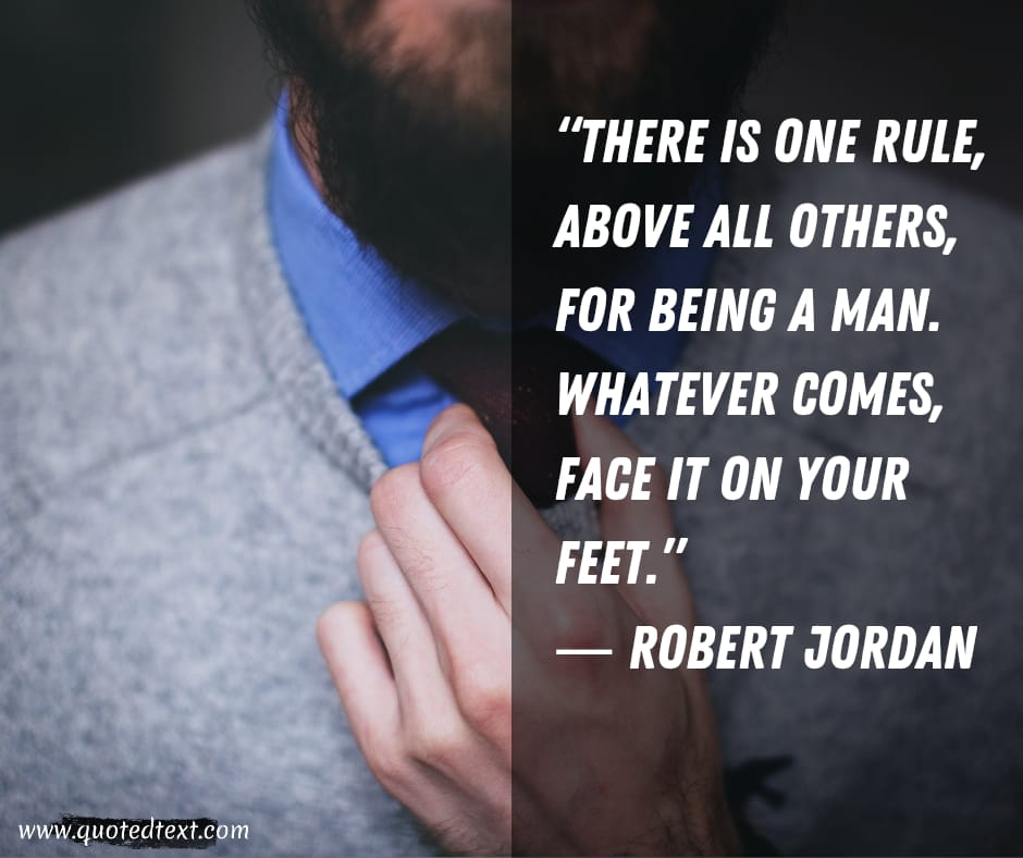 Inspirational Real man quotes