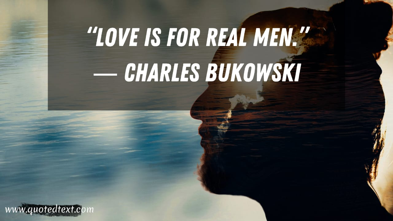 Real men quotes on love