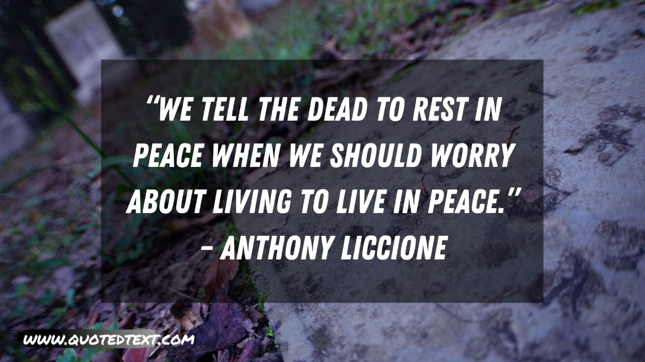 Rest in Peace quotes by Anthony Liccione