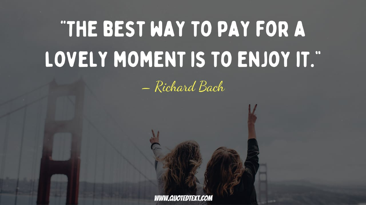 Beautiful day quotes on moments