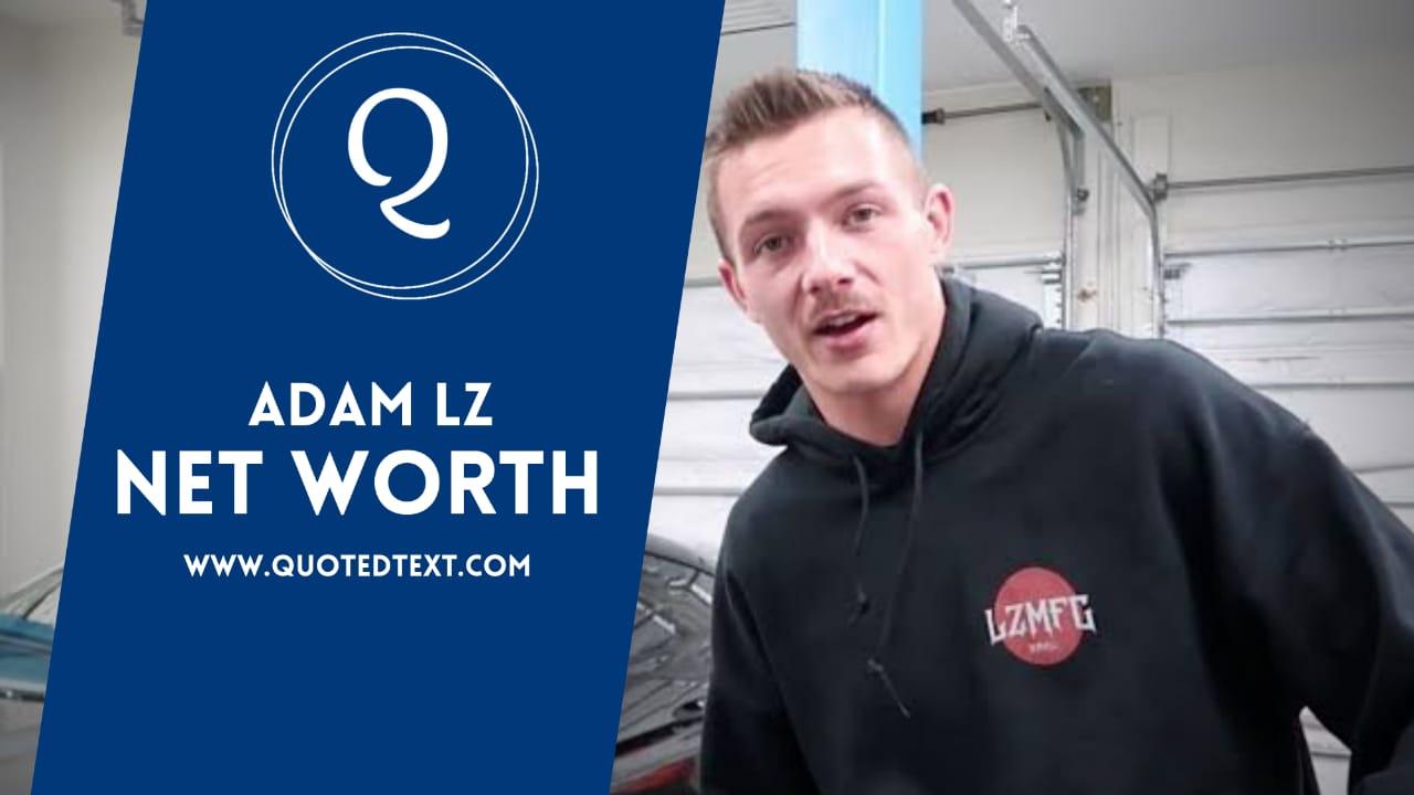 Adam LZ net worth