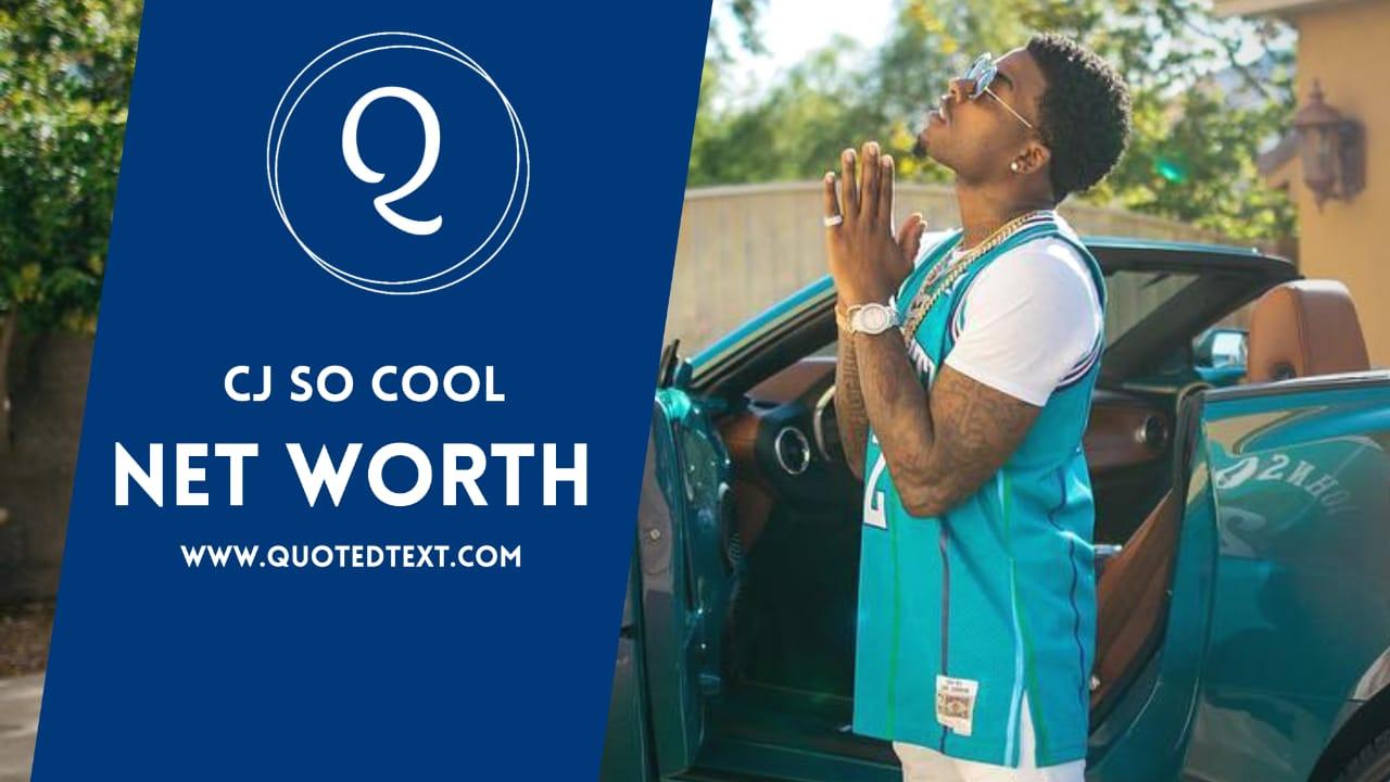 CJ So Cool Net Worth