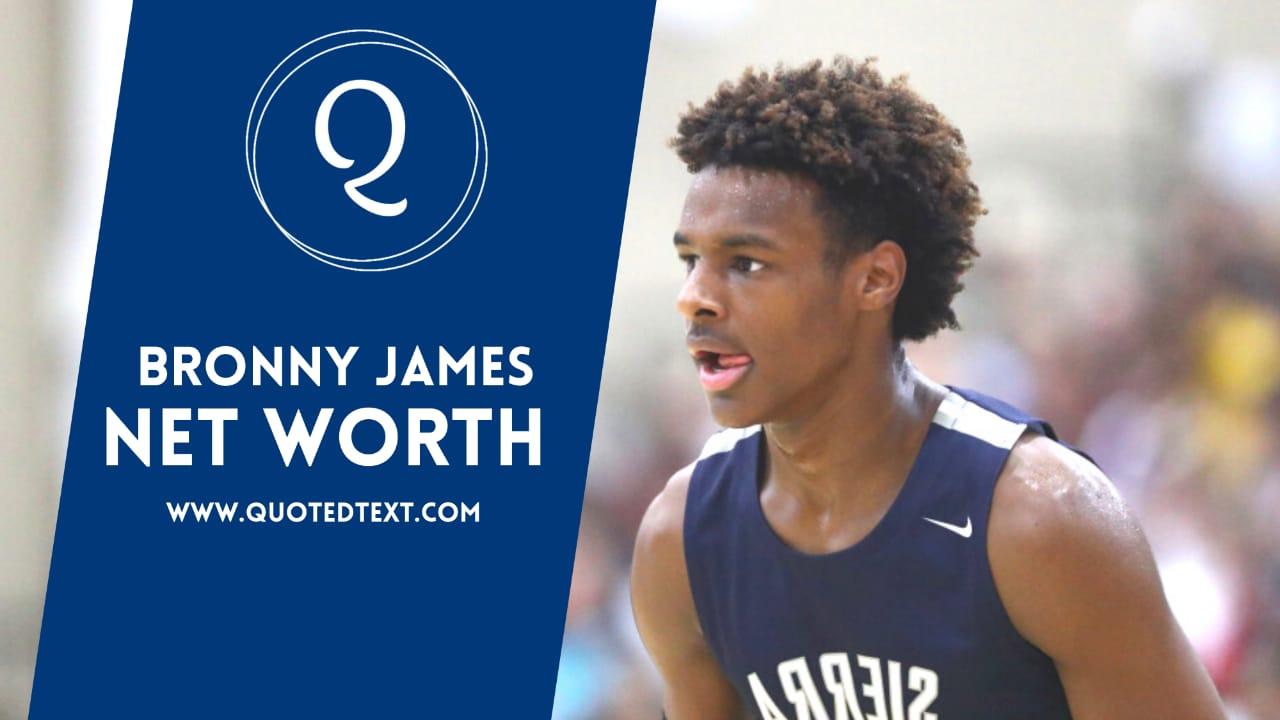 Bronny James net worth