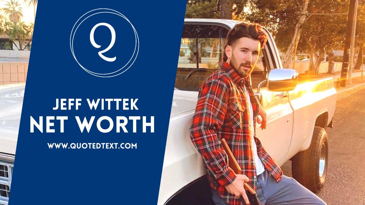 Jeff Wittek net worth