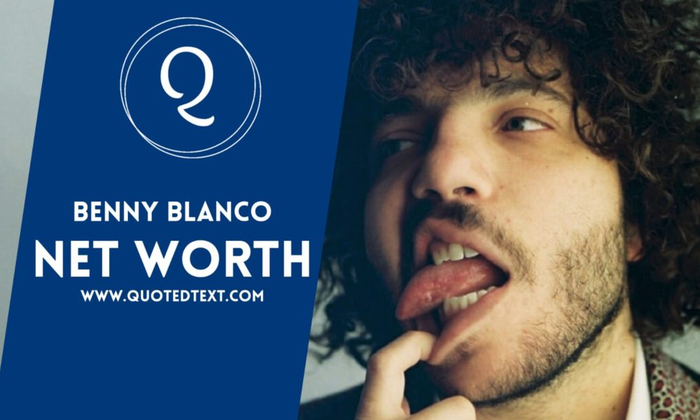 Benny Blanco Net Worth